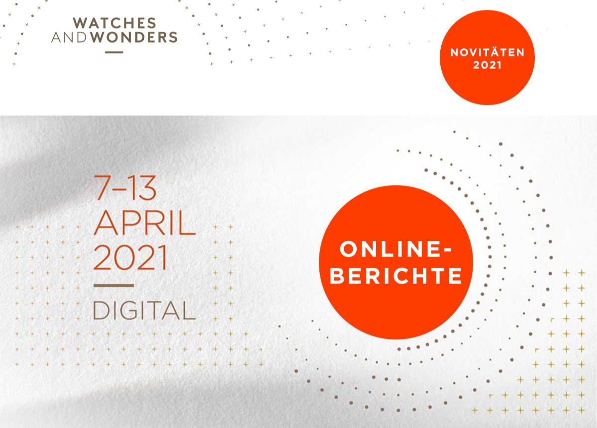"""Zwischen 7. und 13. April berichtet """"Der Juwelier"""" regelmäßig über die digitale Uhrenmesse """"Watches and Wonders 2021""""."""